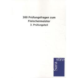 300 Prüfungsfragen zum Fleischermeister als Buch von Hrsg. Sarastro GmbH