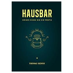 Hausbar. Thomas Henry  - Buch