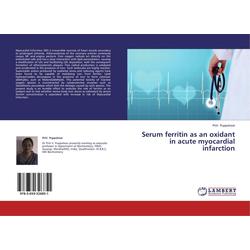Serum ferritin as an oxidant in acute myocardial infarction als Buch von Priti Puppalwar
