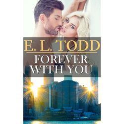 Forever With You (Forever and Ever #14): eBook von E. L. Todd