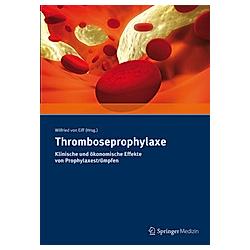 Thromboseprophylaxe. Wilfried von Eiff  - Buch
