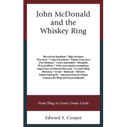 John McDonald and the Whiskey Ring als Buch von Edward S. Cooper