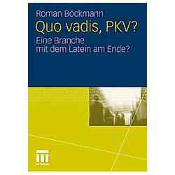 Quo vadis  PKV?. Roman Böckmann  - Buch