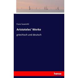Aristoteles' Werke als Buch von Franz Susemihl