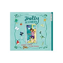 Holly Hexenbesen - 2 - Holly Hexenbesen zaubert Chaos in der Schule - Hörbuch