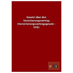 Gesetz über den Versicherungsvertrag (Versicherungsvertragsgesetz - VVG) - Buch