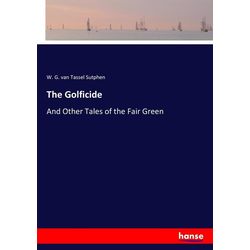 The Golficide als Buch von W. G. van Tassel Sutphen