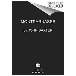 Montparnasse. John Baxter  - Buch