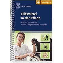 Hilfsmittel in der Pflege. Jochen Schickert  - Buch