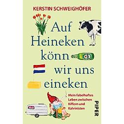 Auf Heineken könn wir uns eineken. Kerstin Schweighöfer  - Buch