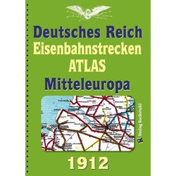 Eisenbahnstrecken Atlas 1912 – Deutsches Reich und Mitteleuropa