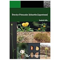 Diversity of Venezuelan Stylosanthes (Leguminosae). Teodardo Calles  - Buch