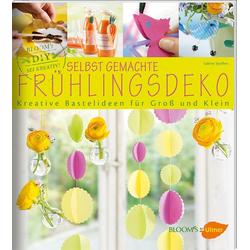 Selbst gemachte Frühlingsdeko als Buch von Sabine Seyffert