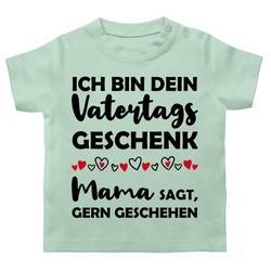 Shirtracer T-Shirt Ich bin dein Vatertagsgeschenk Mama sagt, gern geschehen - Vatertagsgeschenk Tochter & Sohn Baby - Baby T-Shirt kurzarm 6/12 Monate