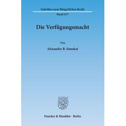 Die Verfügungsmacht als Buch von Alexander B. Simokat