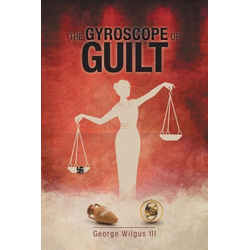 The Gyroscope Of Guilt als Taschenbuch von George Wilgus Iii
