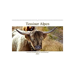 Tessiner Alpen - Lust auf NaTour (Wandkalender 2021 DIN A3 quer)