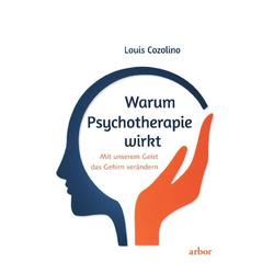 Warum Psychotherapie wirkt: Buch von Louis Cozolino
