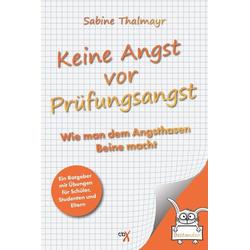 Keine Angst vor Prüfungsangst als Buch von Sabine Thalmayr