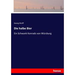 Die halbe Bier als Buch von Georg Wolff