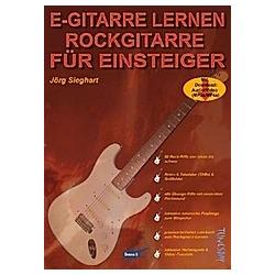 E-Gitarre lernen - Rockgitarre für Einsteiger. Jörg Sieghart  - Buch