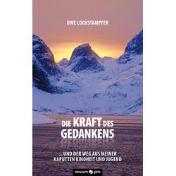Die Kraft des Gedankens: eBook von Uwe Lochstampfer