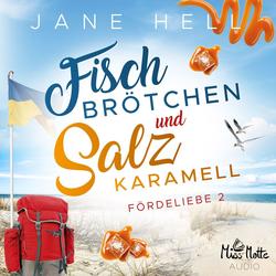 Fischbrötchen und Salzkaramell als Hörbuch Download von Jane Hell