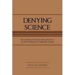 Denying Science als Taschenbuch von Pascal De Caprariis