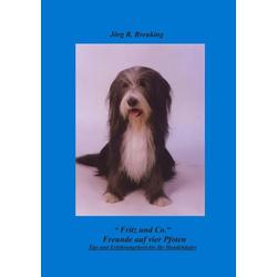 Fritz & Co. - Freunde auf 4 Pfoten als Buch von Jörg R. Breuking