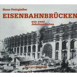 Eisenbahnbrücken: eBook von POTTGIESER