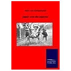 Japan und die Japaner. Hans von Königsmarck  - Buch