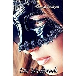 Die Maskerade. Thomas Neukum  - Buch