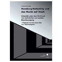 Hamburg - HafenCity und das Recht auf Stadt. Andreas Sonntag  - Buch