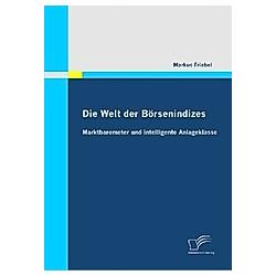 Die Welt der Börsenindizes. Markus Friebel  - Buch