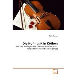 Die Hofmusik in Köthen als Buch von Maik Richter