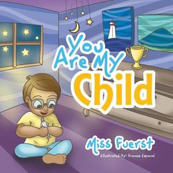 You Are My Child als Taschenbuch von Miss Fuerst