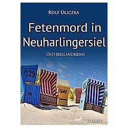 Fetenmord in Neuharlingersiel. Ostfrieslandkrimi. Rolf Uliczka  - Buch