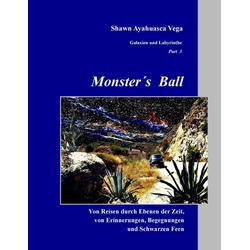 Monster's Ball als Buch von Shawn Ayahuasca Vega