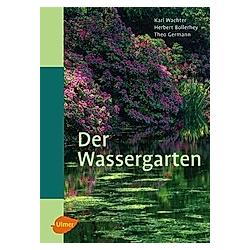 Der Wassergarten. Theo Germann  Karl Wachter  Herbert Bollerhey  - Buch