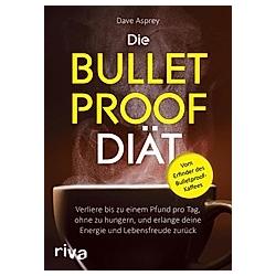 Die Bulletproof-Diät. Dave Asprey  - Buch