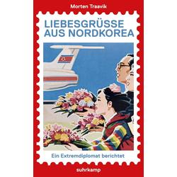 Liebesgrüße aus Nordkorea: eBook von Morten Traavik