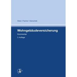 Wohngebäudeversicherung als Buch von Horst Dietz/ Sven Fischer/ Christian Gierschek