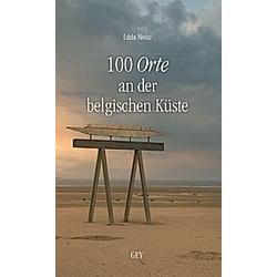 100 Orte an der belgischen Küste. Edda Neitz  - Buch