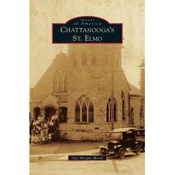 Chattanooga's St. Elmo als Buch von Gay Morgan Moore