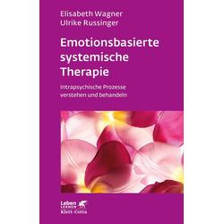 Emotionsbasierte systemische Therapie: Buch von Elisabeth Wagner/ Ulrike Russinger