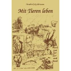Mit Tieren leben als Buch von Peter Kuhlemann