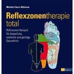 Reflexzonentherapie total: Buch von Martine Faure-Alderson