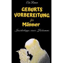 Geburtsvorbereitung für Männer als Buch von Ela Reimer