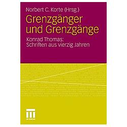 Grenzgänger und Grenzgänge. Konrad Thomas  - Buch