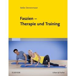 Faszien - Therapie und Training: Taschenbuch von Stefan Dennenmoser